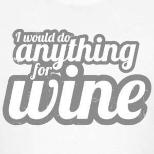 I would do anything for wine - Men's Organic T-shirt