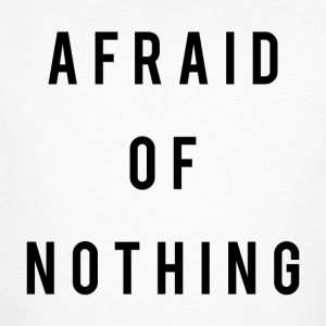 Afraid Of Nothing - Men's Organic T-shirt