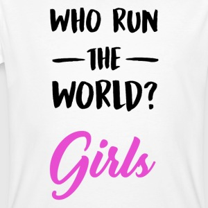 Who run the world?. Girls. - Camiseta ecológica hombre