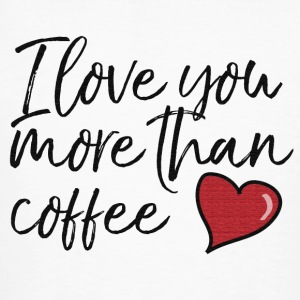 I Love You More Than Coffee - Men's Organic T-shirt