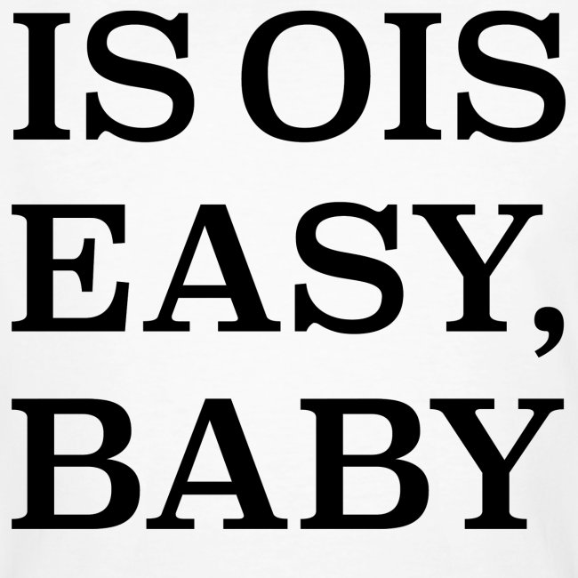 is ois easy, baby