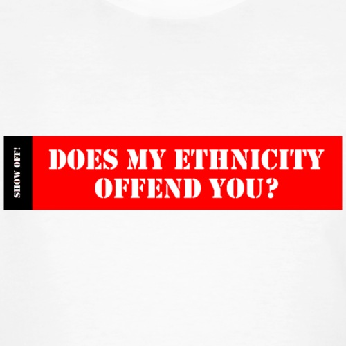 DOES MY ETHNICITY OFFEND YOU? - Men's Organic T-Shirt