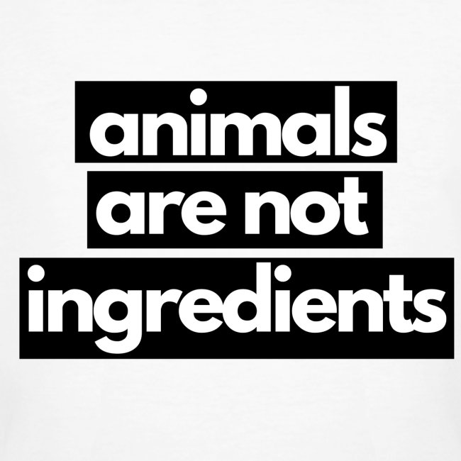 Animals are not ingredients 1