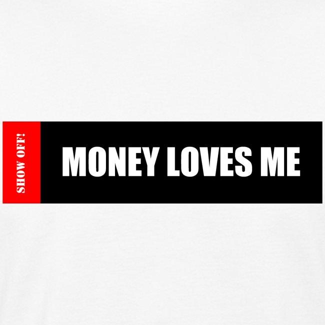 MONEY LOVES ME