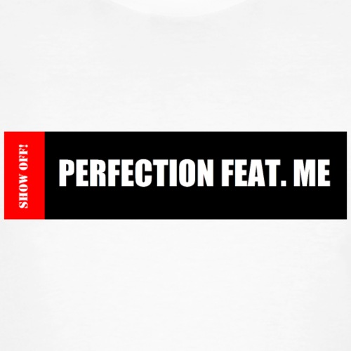 PERFECTION FEAT ME - Men's Organic T-Shirt