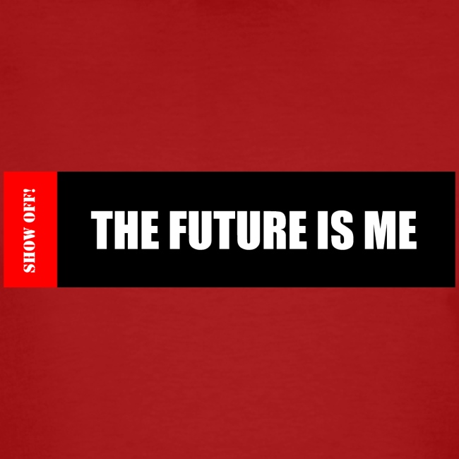 THE FUTURE IS ME