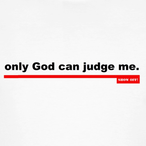 ONLY GOD CAN JUDGE ME - Men's Organic T-Shirt