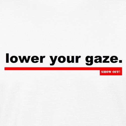 LOWER YOUR GAZE - Men's Organic T-Shirt