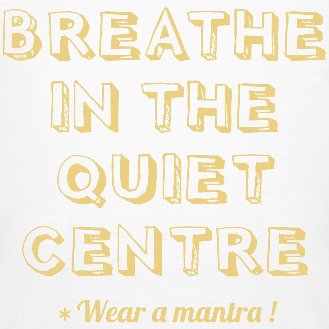 BREATHE IN THE QUIET
