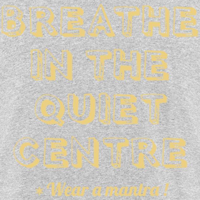 BREATHE IN THE QUIET
