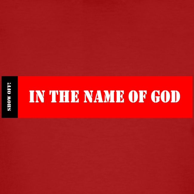 IN THE NAME 0F GOD