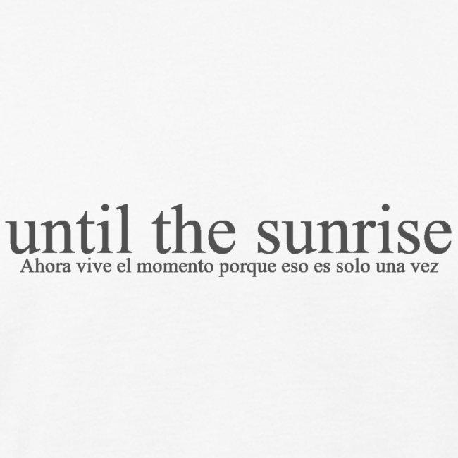until the sunrise