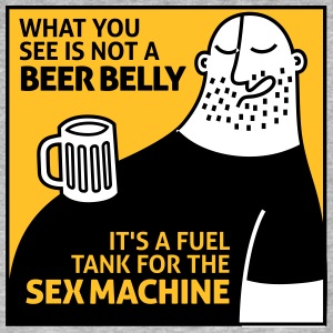 That's Not My Beer Belly! It's A Fuel Tank! - Men's Organic T-shirt