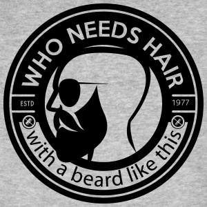 who needs hair with a beard like this - Mannen Bio-T-shirt