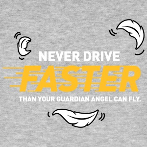 Guardian Angel Can Fly Faster Than You Drive - Men's Organic T-shirt
