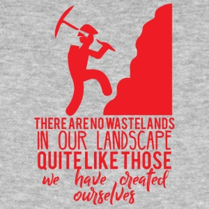Mining: There are no wastelands in our landscape - Men's Organic T-shirt