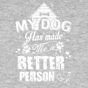 my dog has made a better person - Männer Bio-T-Shirt