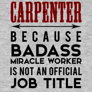 Carpenter: Carpenter, because Badass Miracle - Men's Organic T-shirt