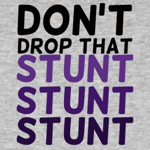 Cheerleader: Don't Drop That Stunt Stunt Stunt - Men's Organic T-shirt