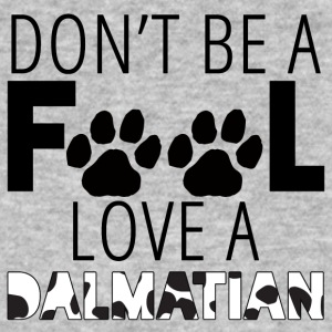 Hond / Dalmatische: Do not Be A Fool. Love A Dalmati - Mannen Bio-T-shirt