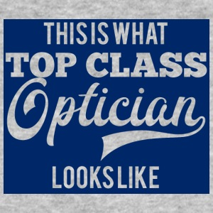 Optiker: This is what top class optician looks - Männer Bio-T-Shirt