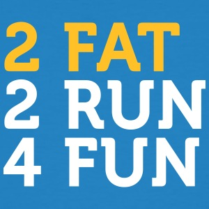 2 Fat 2 Run 4 Divertimento - T-shirt ecologica da uomo