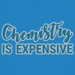Chemiker / Chemie: Chemistry Is Expensive - Männer Bio-T-Shirt
