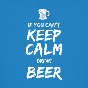 IF YOU CAN NOT KEEP CALM DRINK BEER - Men's Organic T-shirt