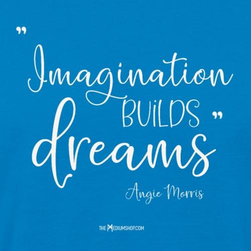 Imagination Builds Dreams - Men's Organic T-Shirt