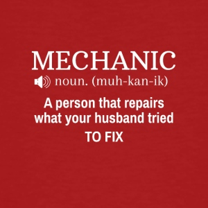 A person that repairs what ur husband tried to fix - Männer Bio-T-Shirt