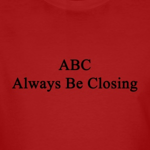 Always Be Closing! - Männer Bio-T-Shirt