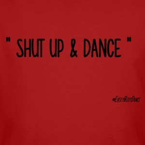 SHUT UP AND DANCE - Männer Bio-T-Shirt