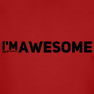 i'm so f * awesome - Men's Organic T-shirt