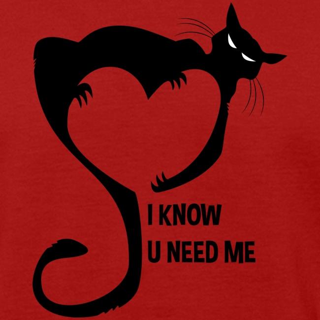 I know u need me