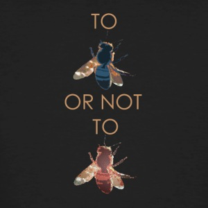 To Bee or not to Bee - Men's Organic T-shirt