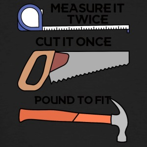 Roofers: Measure it twice, cut it once, pound - Men's Organic T-shirt
