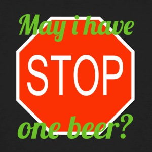 Stop, I can have in beer - Men's Organic T-shirt