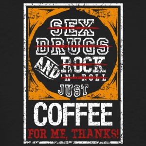 Coffee for me, Thanks - Men's Organic T-shirt