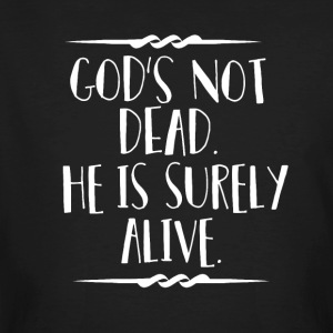 God is Alive - Believe - Men's Organic T-shirt