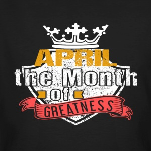 Month of Greatness APRIL - Men's Organic T-shirt