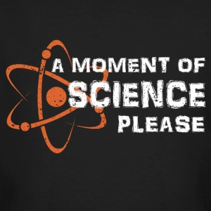A moment of science - Men's Organic T-shirt