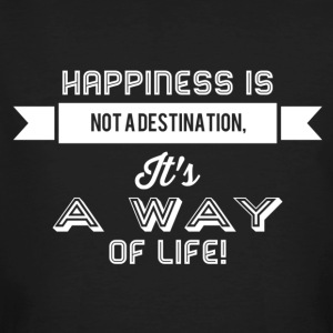 Happiness is not a way of life - Men's Organic T-shirt