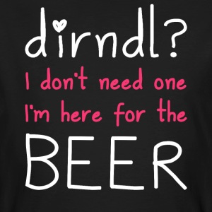 Dirndl? I'm here for the beer - Men's Organic T-shirt