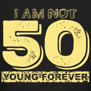 I am not 50, I am young forever T-shirt - Men's Organic T-shirt