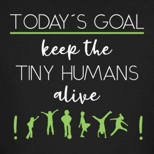 Today´s Goal - keep the tiny humans alive - Männer Bio-T-Shirt