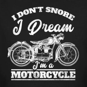 I do not snore - I dream I'ma motorcycle - Men's Organic T-shirt