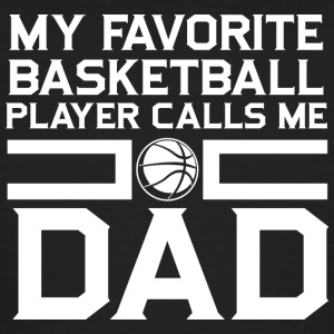 Basketball! BBall! Father NBA! Dad! Daddy! - Men's Organic T-shirt