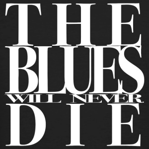 THE BLUES WILL NEVER DIE - Men's Organic T-shirt