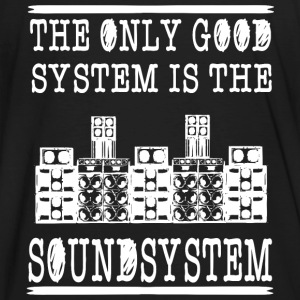 The only good system is the soundsystem - Men's Organic T-shirt