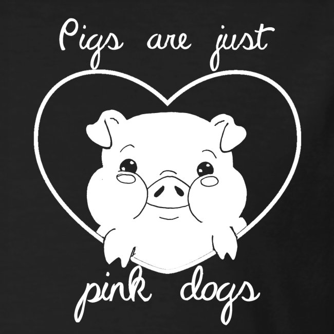 Pig are just pink dogs